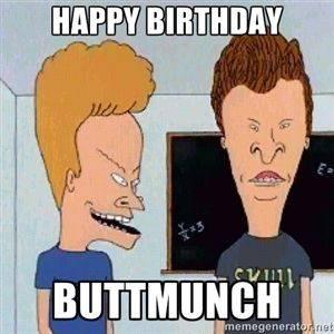 Happy Birthday Bunghole Buttmunch.jpg