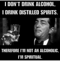 thumb_i-dont-drink-alcohol-i-drink-distilled-spirits-therefore-im-33646678.png